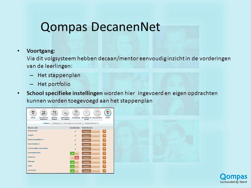Qompas DecanenNet • Voortgang: Via dit volgsysteem hebben decaan/mentor eenvoudig inzicht in de vorderingen van de leerlingen: – Het stappenplan – Het