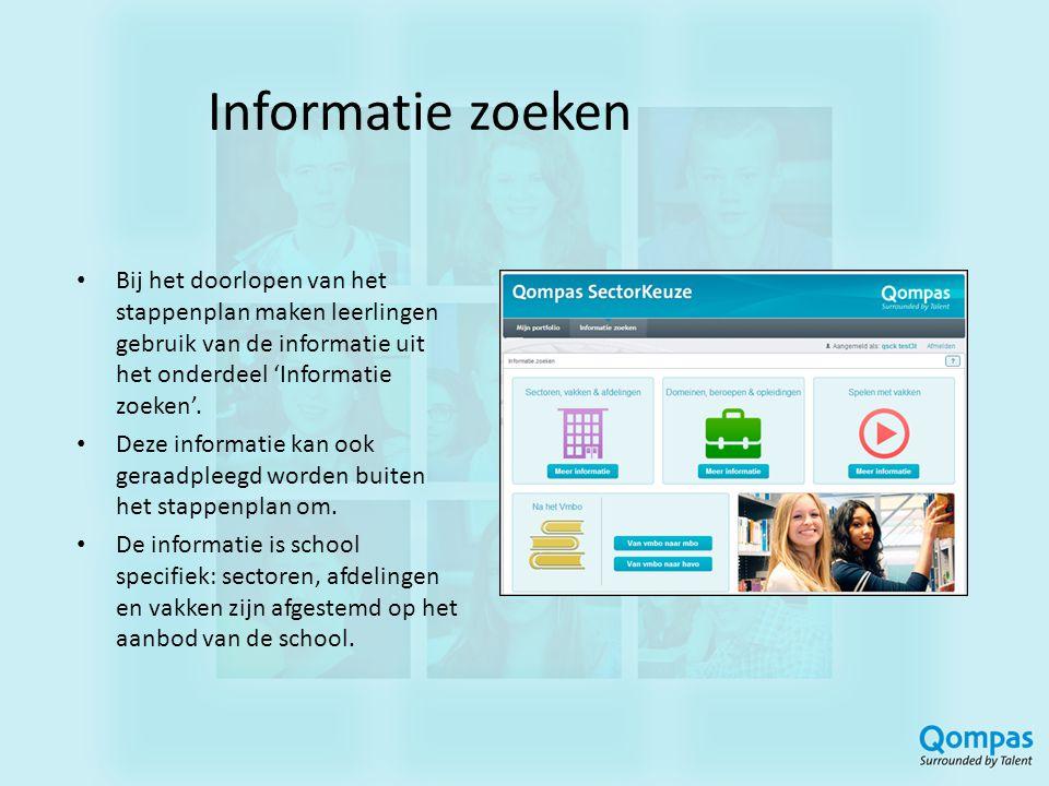 Informatie zoeken • Bij het doorlopen van het stappenplan maken leerlingen gebruik van de informatie uit het onderdeel 'Informatie zoeken'. • Deze inf