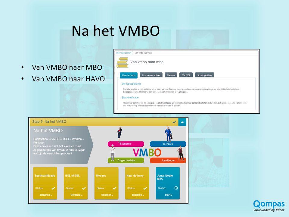 Na het VMBO • Van VMBO naar MBO • Van VMBO naar HAVO