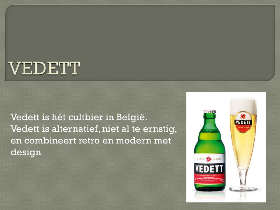 Vedett is hét cultbier in België.