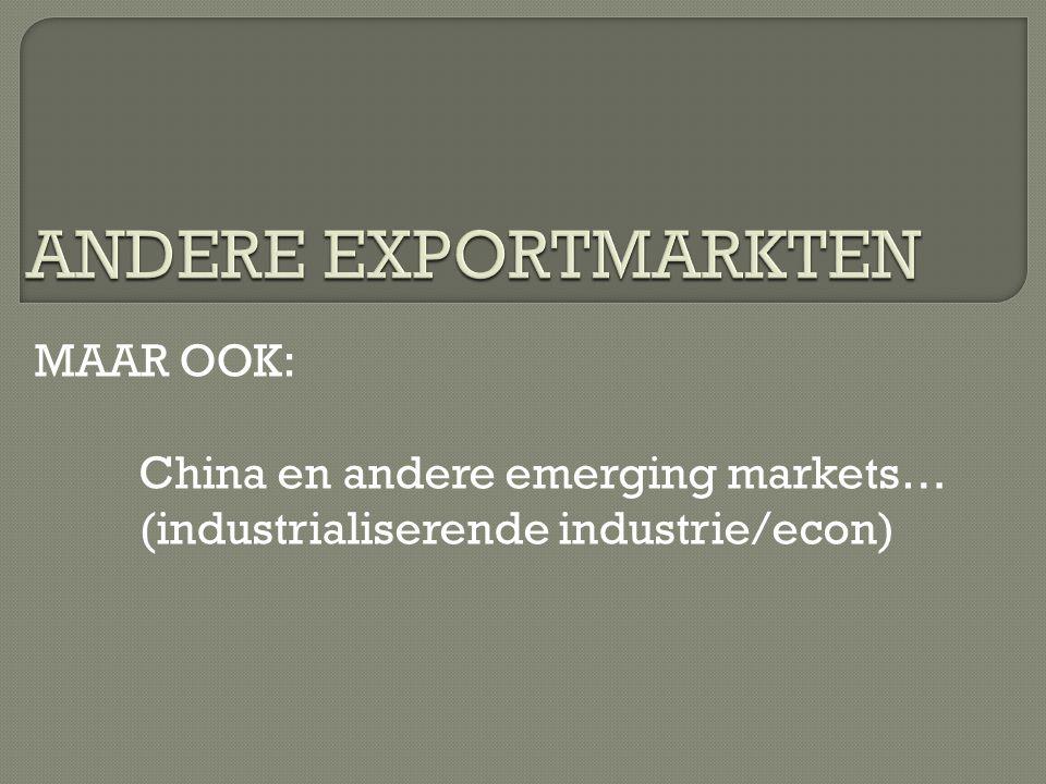MAAR OOK: China en andere emerging markets… (industrialiserende industrie/econ)