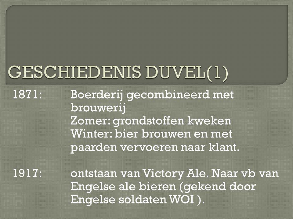 1871: Boerderij gecombineerd met brouwerij Zomer: grondstoffen kweken Winter: bier brouwen en met paarden vervoeren naar klant. 1917:ontstaan van Vict