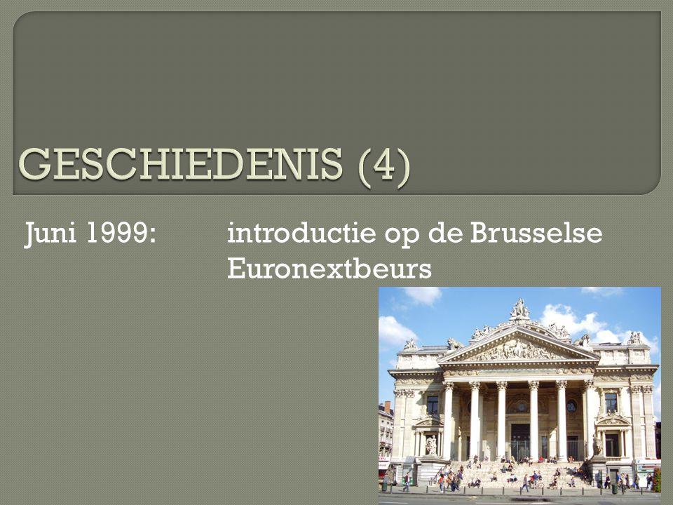 Juni 1999: introductie op de Brusselse Euronextbeurs