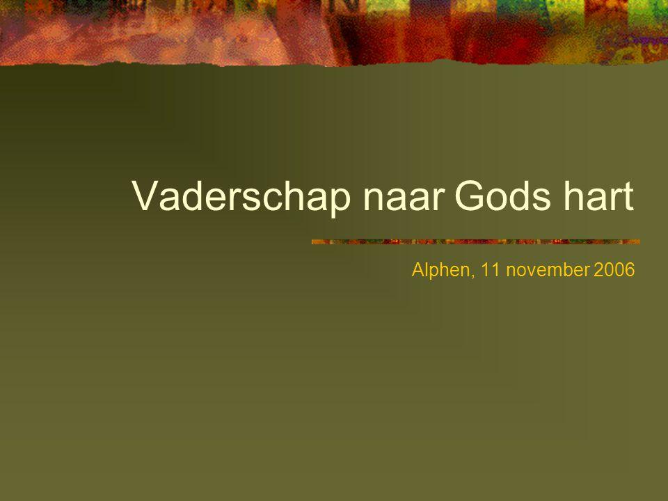 Vaderschap naar Gods hart Alphen, 11 november 2006