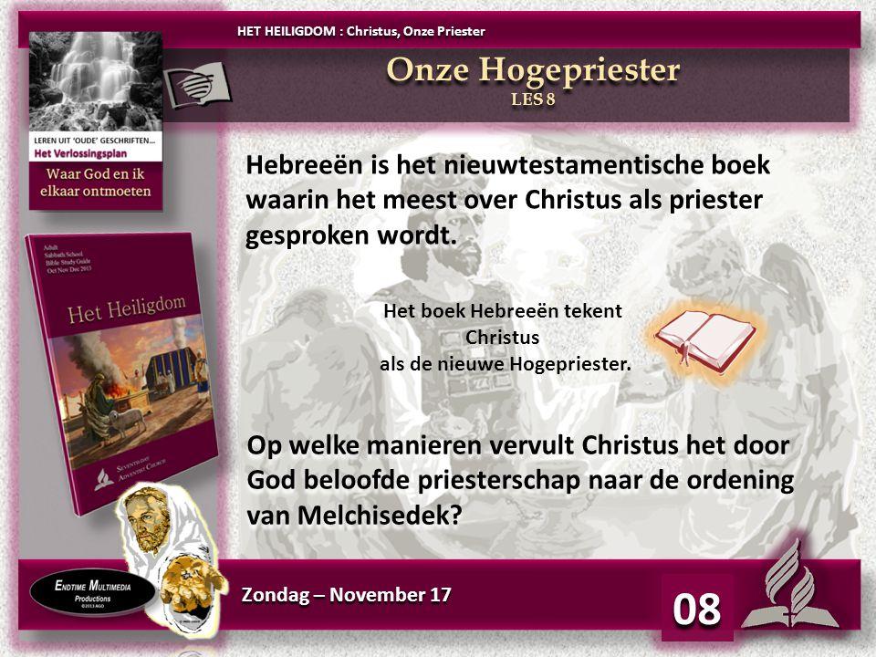 Zondag – November 17 08 Hebreeën is het nieuwtestamentische boek waarin het meest over Christus als priester gesproken wordt.