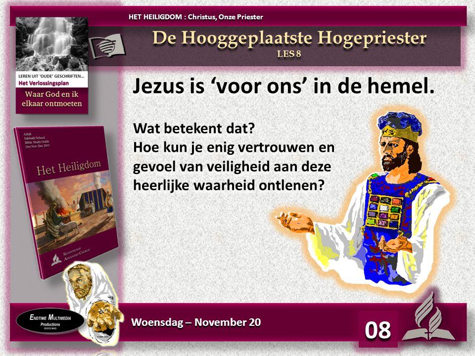 Woensdag – November 20 Jezus is 'voor ons' in de hemel.
