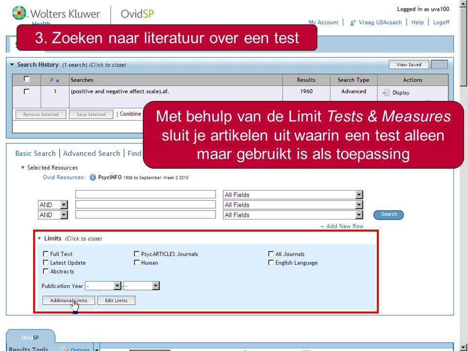 10 3. Zoeken naar literatuur over een test Met behulp van de Limit Tests & Measures sluit je artikelen uit waarin een test alleen maar gebruikt is als