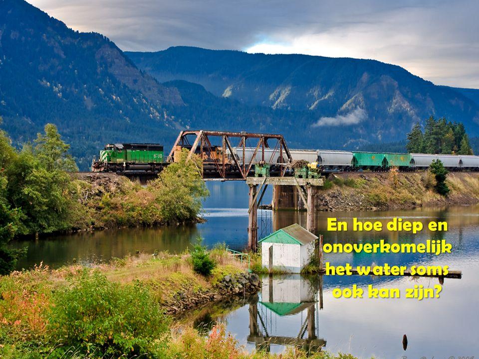 Dat woeste rivieren steeds in het juiste spoor worden geleid.