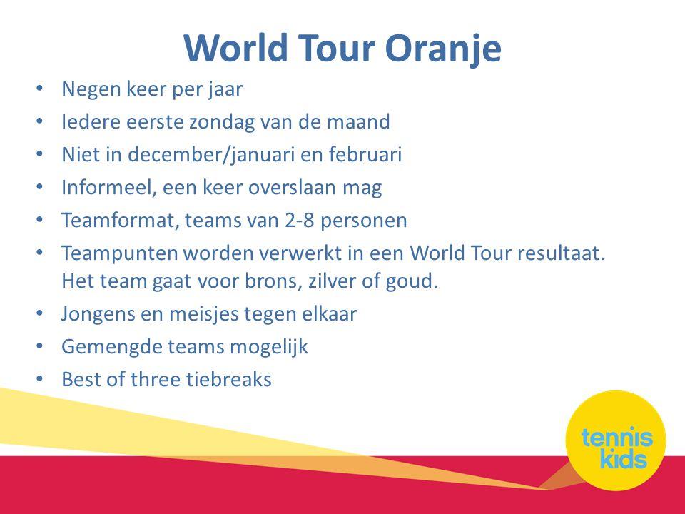 World Tour Oranje • Negen keer per jaar • Iedere eerste zondag van de maand • Niet in december/januari en februari • Informeel, een keer overslaan mag