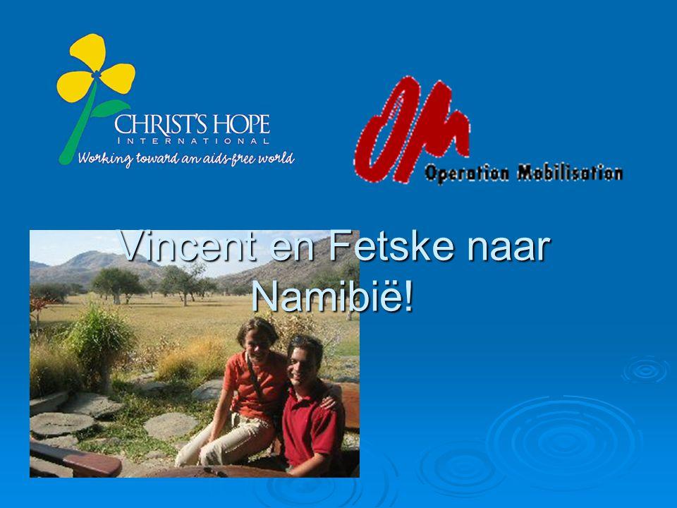 Vincent en Fetske naar Namibië!