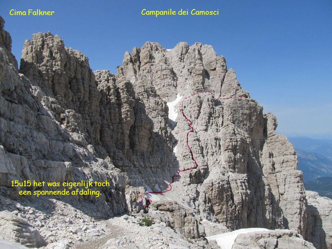 Cima Falkner 15u15 het was eigenlijk toch een spannende afdaling. Campanile dei Camosci