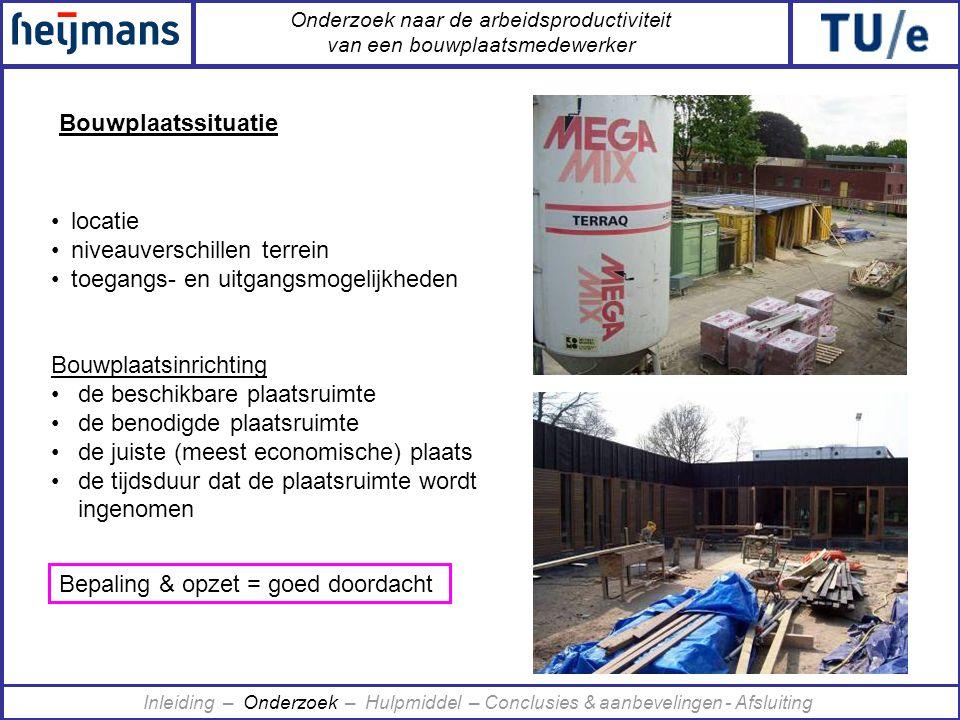 Onderzoek naar de arbeidsproductiviteit van een bouwplaatsmedewerker Bouwplaatssituatie Inleiding – Onderzoek – Hulpmiddel – Conclusies & aanbevelinge