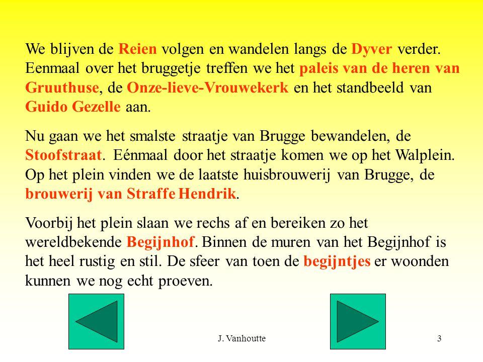J. Vanhoutte3 We blijven de Reien volgen en wandelen langs de Dyver verder.