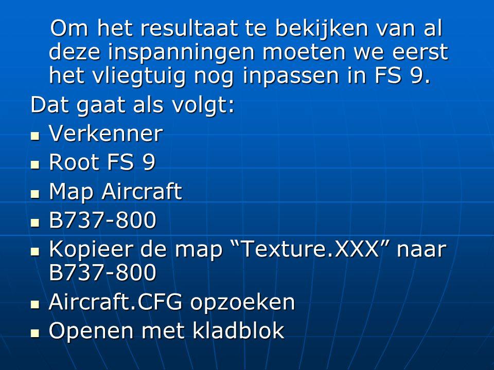 Om het resultaat te bekijken van al deze inspanningen moeten we eerst het vliegtuig nog inpassen in FS 9.