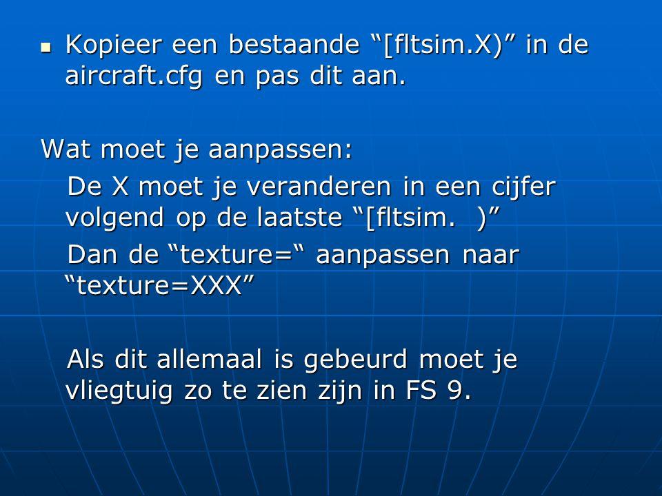  Kopieer een bestaande [fltsim.X) in de aircraft.cfg en pas dit aan.