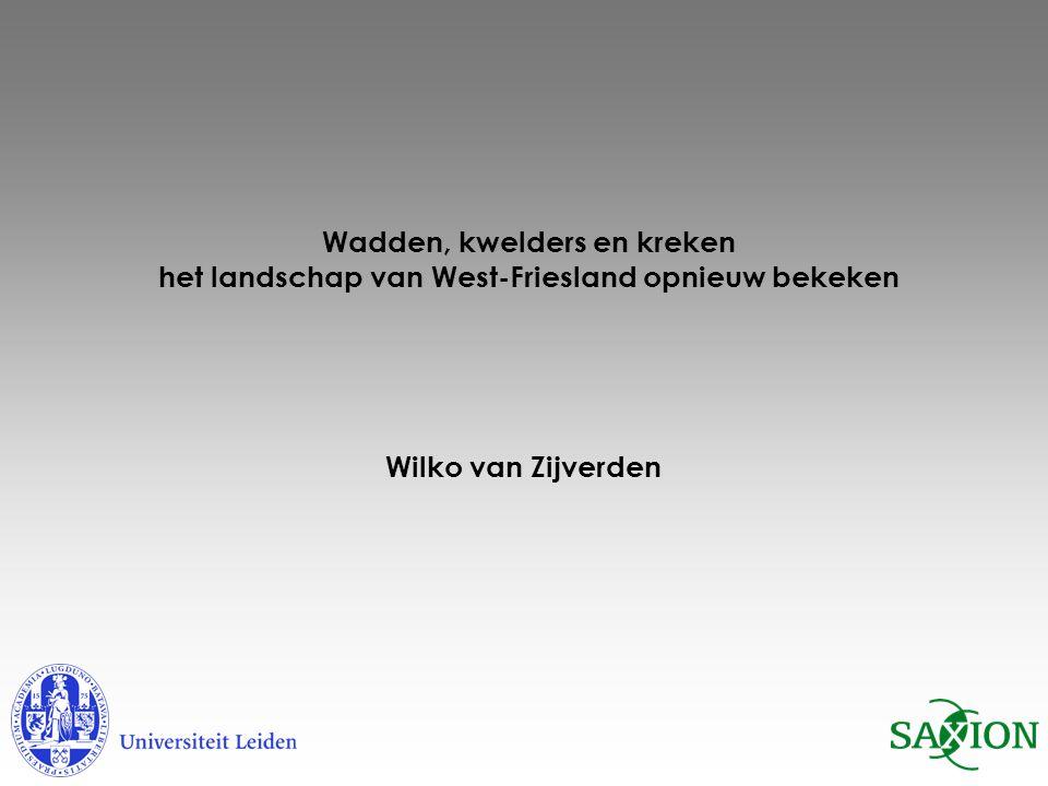 Wadden, kwelders en kreken het landschap van West-Friesland opnieuw bekeken Wilko van Zijverden
