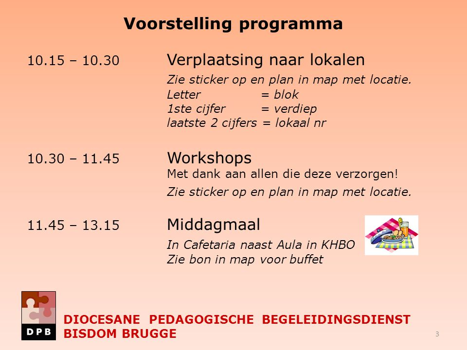 Voorstelling programma 13.15 – 14.30 Workshops Zie sticker op en plan in map met locatie.