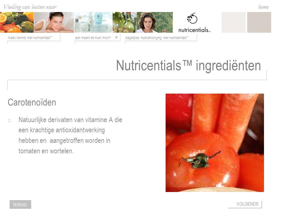 Voeding van buiten naar binnen wat maakt de huid mooi dagelijkse huidverzorging met nutricentials ™ maak kennis met nutricentials ™ home VOLGENDE TERUG Nutricentials™ ingrediënten  Natuurlijke derivaten van vitamine A die een krachtige antioxidantwerking hebben en aangetroffen worden in tomaten en wortelen.
