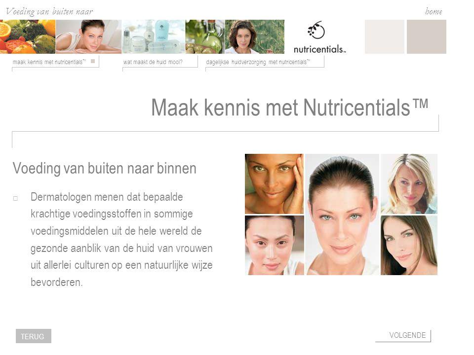 Voeding van buiten naar binnen wat maakt de huid mooi?dagelijkse huidverzorging met nutricentials ™ maak kennis met nutricentials ™ home VOLGENDE TERUG Wat is essentieel voor uw huid.
