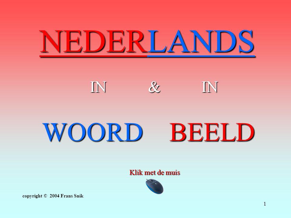 1 NEDERLANDS WOORD BEELD IN & IN IN & IN copyright © 2004 Frans Snik Klik met de muis