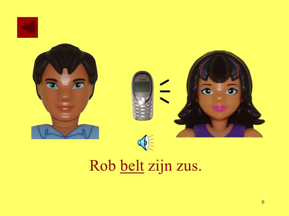 5 de telefoon Dag. Ik ben Rob. Rob belt.