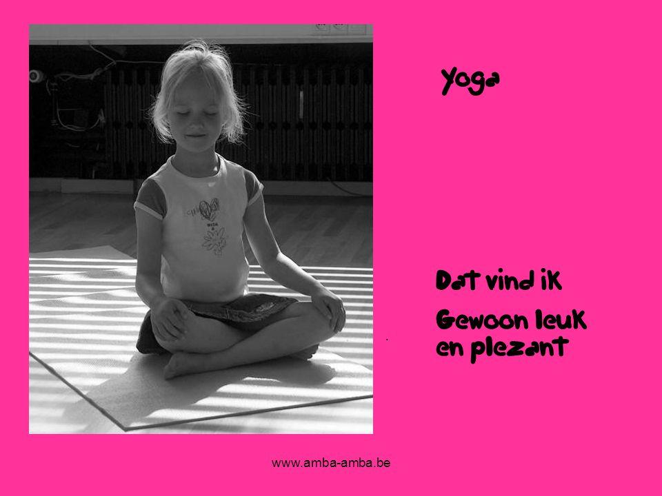 www.amba-amba.be. Yoga Dat vind ik Gewoon leuk en plezant