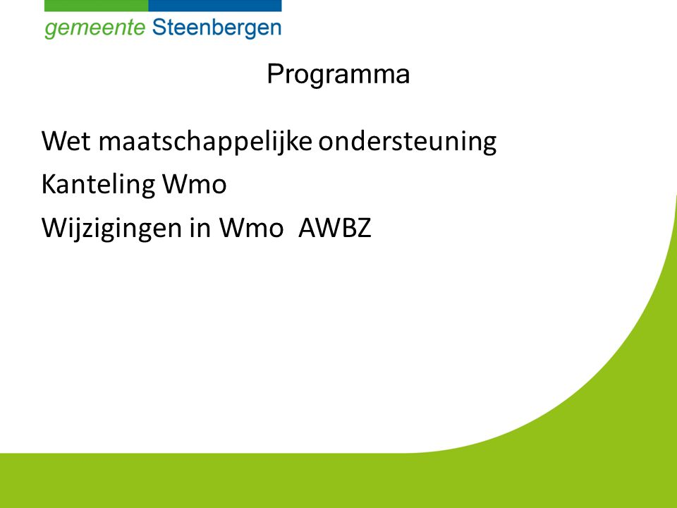Programma Wet maatschappelijke ondersteuning Kanteling Wmo Wijzigingen in Wmo AWBZ