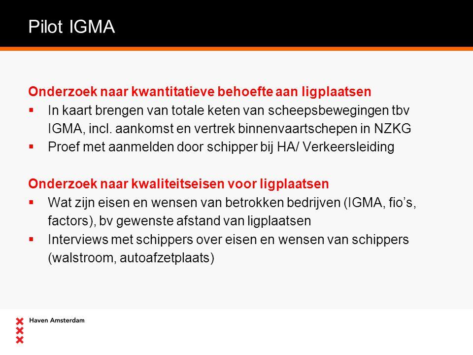 Onderzoek naar kwantitatieve behoefte aan ligplaatsen  In kaart brengen van totale keten van scheepsbewegingen tbv IGMA, incl.