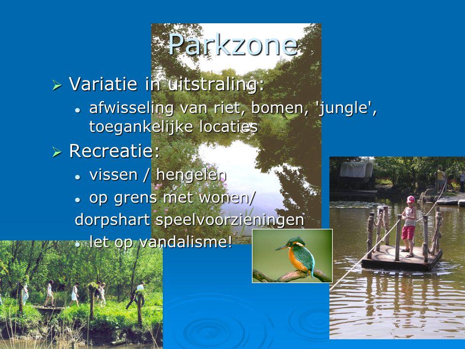 11 Parkzone  Variatie in uitstraling:  afwisseling van riet, bomen, 'jungle', toegankelijke locaties  Recreatie:  vissen / hengelen  op grens met