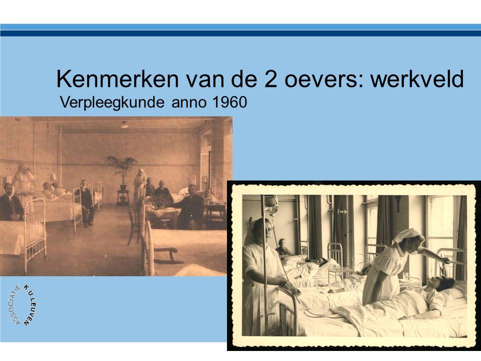 Kenmerken van de 2 oevers: werkveld Verpleegkunde anno 1960