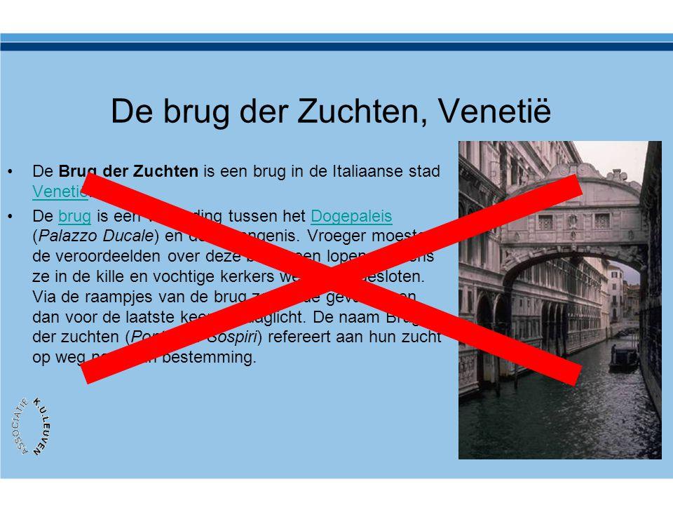 De brug der Zuchten, Venetië •De Brug der Zuchten is een brug in de Italiaanse stad Venetië. Venetië •De brug is een verbinding tussen het Dogepaleis
