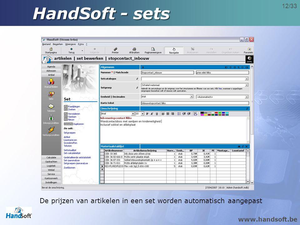 www.handsoft.be 12/33 HandSoft - sets De prijzen van artikelen in een set worden automatisch aangepast