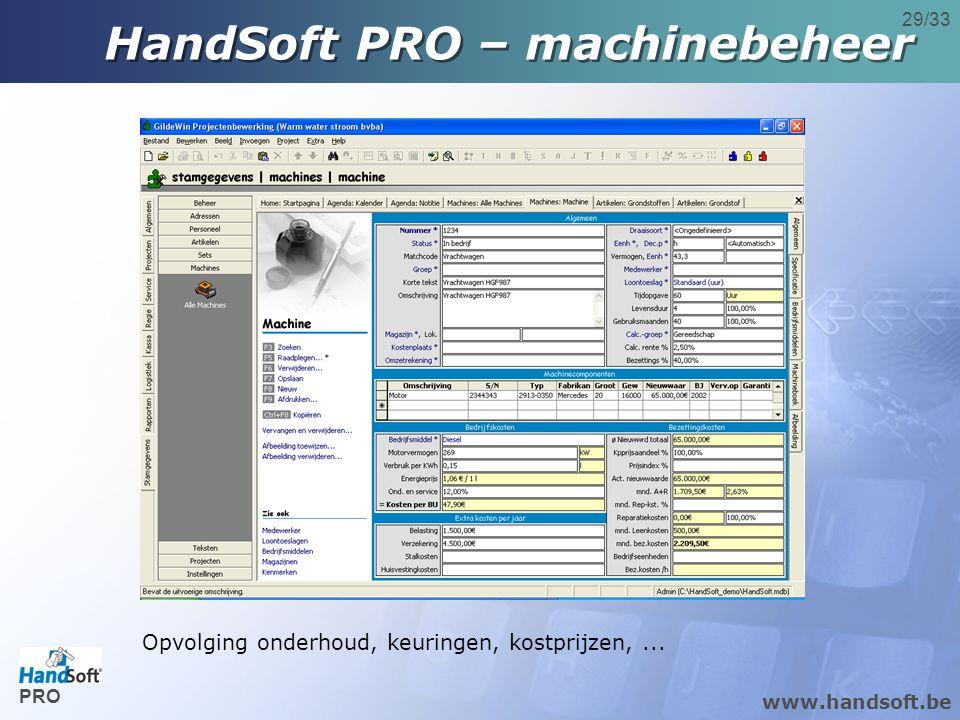 www.handsoft.be 29/33 Opvolging onderhoud, keuringen, kostprijzen,...
