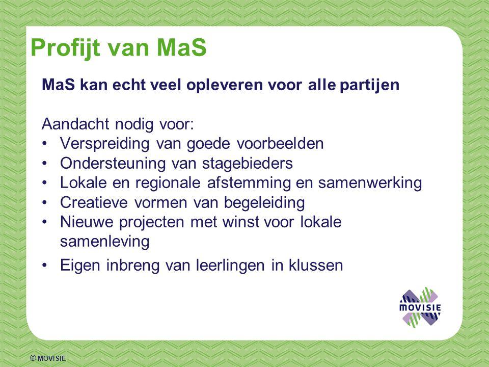© MOVISIE Profijt van MaS MaS kan echt veel opleveren voor alle partijen Aandacht nodig voor: •Verspreiding van goede voorbeelden •Ondersteuning van s