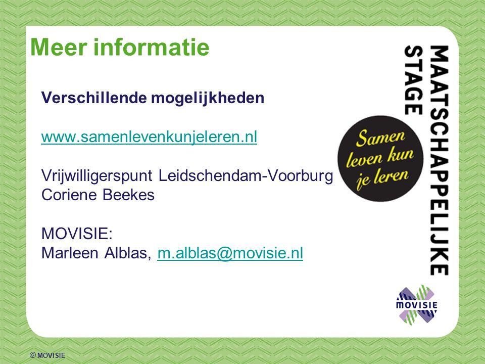 © MOVISIE Meer informatie Verschillende mogelijkheden www.samenlevenkunjeleren.nl Vrijwilligerspunt Leidschendam-Voorburg Coriene Beekes MOVISIE: Marleen Alblas, m.alblas@movisie.nlm.alblas@movisie.nl
