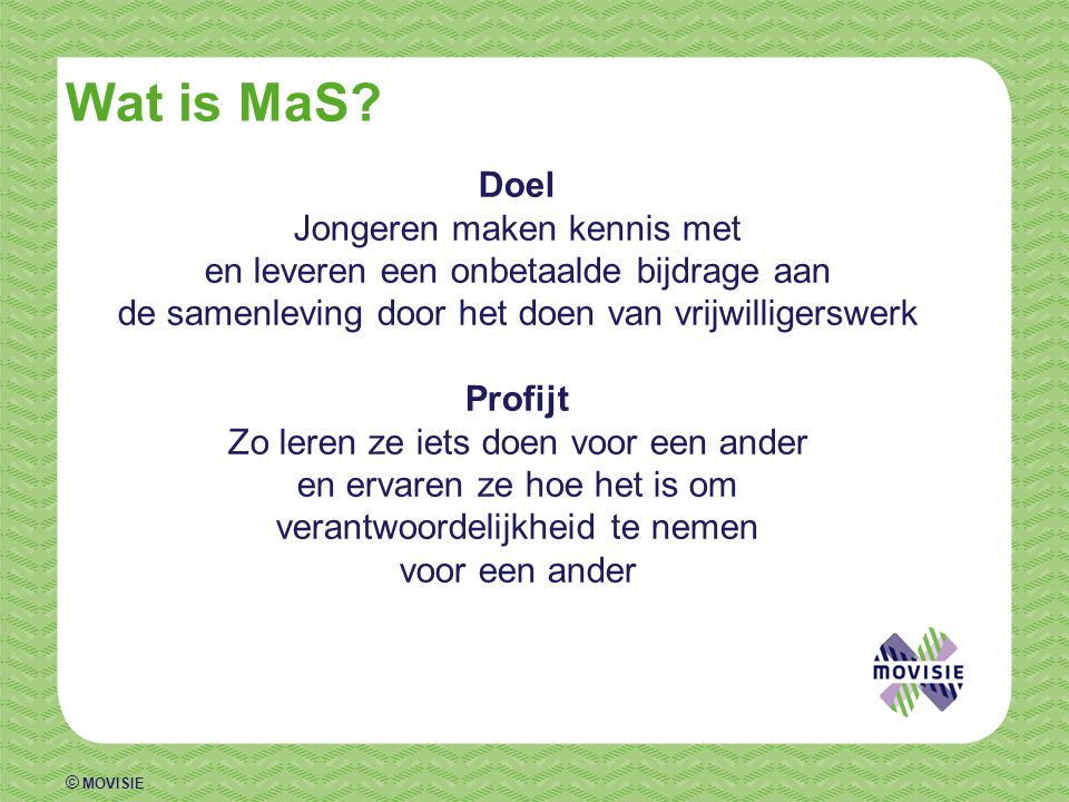 © MOVISIE Wat is MaS.