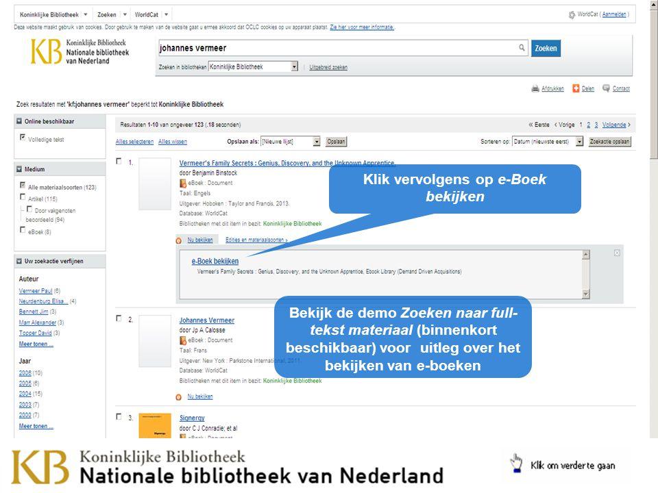 Klik vervolgens op e-Boek bekijken Bekijk de demo Zoeken naar full- tekst materiaal (binnenkort beschikbaar) voor uitleg over het bekijken van e-boeken