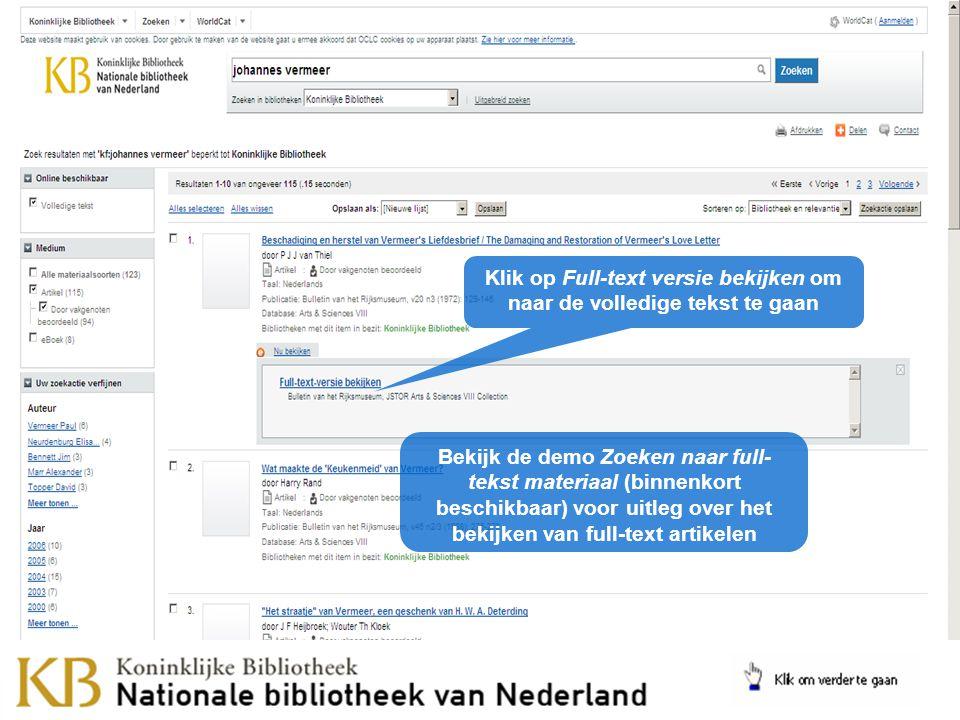 Klik op Nu bekijken om naar de volledige tekst te gaan Klik op Full-text versie bekijken om naar de volledige tekst te gaan Bekijk de demo Zoeken naar full- tekst materiaal (binnenkort beschikbaar) voor uitleg over het bekijken van full-text artikelen