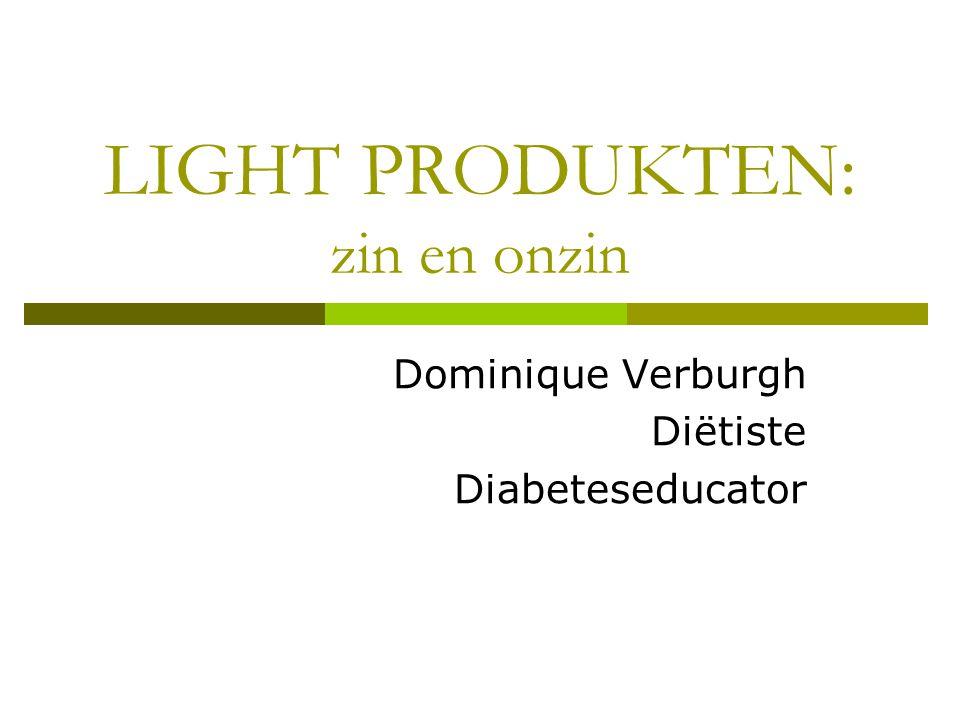 LIGHT PRODUKTEN: zin en onzin Dominique Verburgh Diëtiste Diabeteseducator
