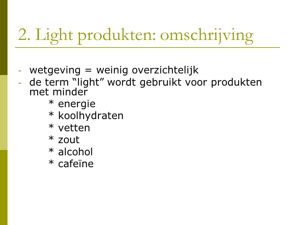 2.Light produkten: besluit 1.