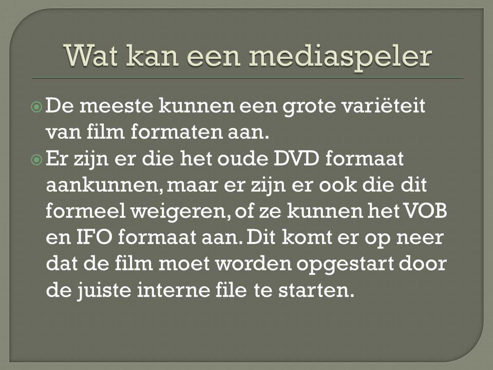  De meeste kunnen een grote variëteit van film formaten aan.