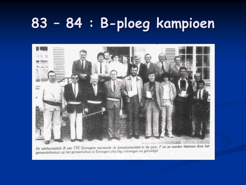 83 – 84 : B-ploeg kampioen