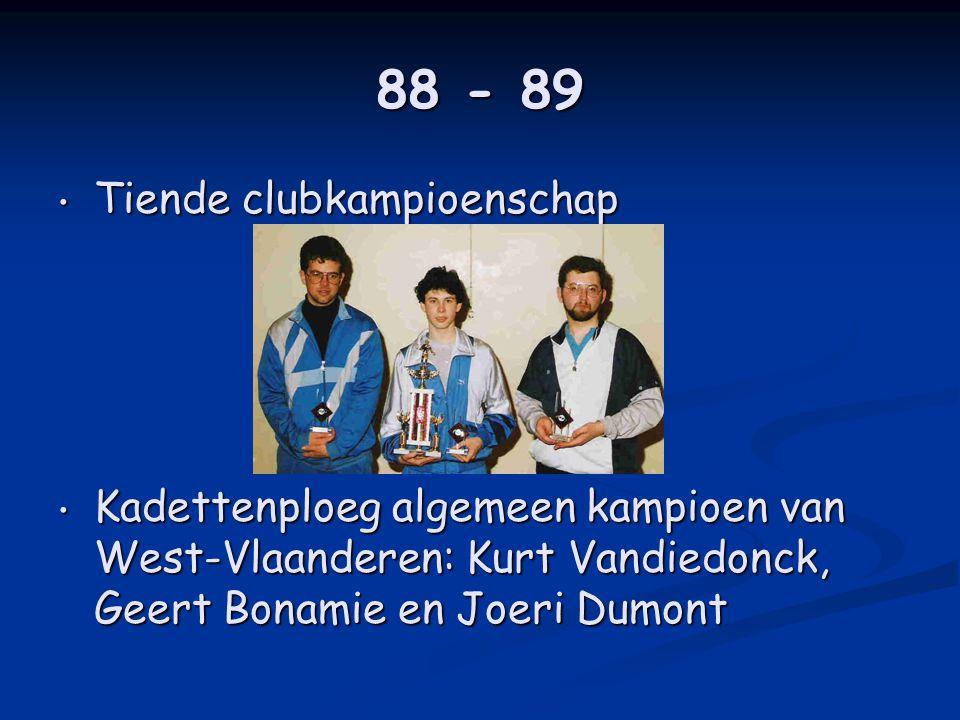 88 - 89 • Tiende clubkampioenschap • Kadettenploeg algemeen kampioen van West-Vlaanderen: Kurt Vandiedonck, Geert Bonamie en Joeri Dumont