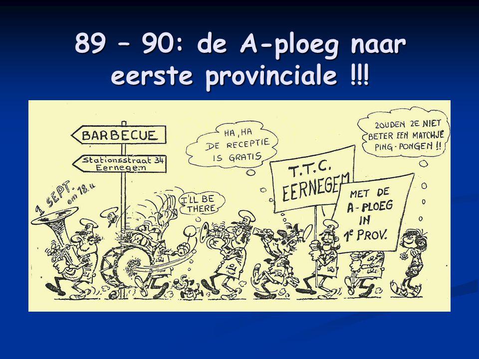 89 – 90: de A-ploeg naar eerste provinciale !!!