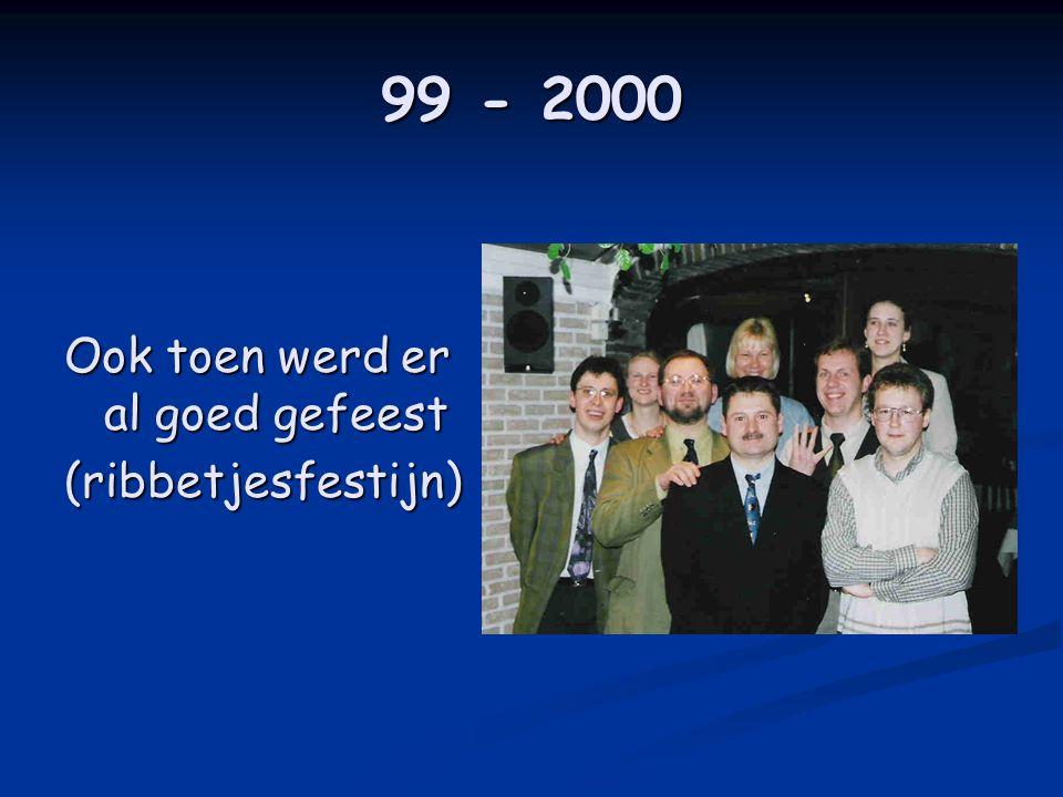 99 - 2000 Ook toen werd er al goed gefeest (ribbetjesfestijn)