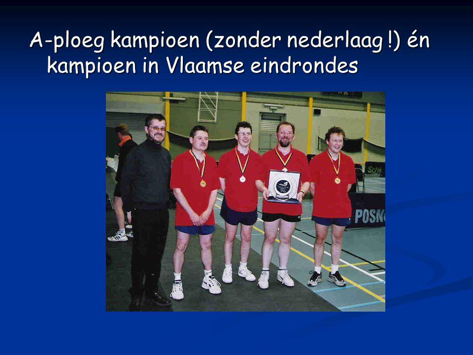 A-ploeg kampioen (zonder nederlaag !) én kampioen in Vlaamse eindrondes