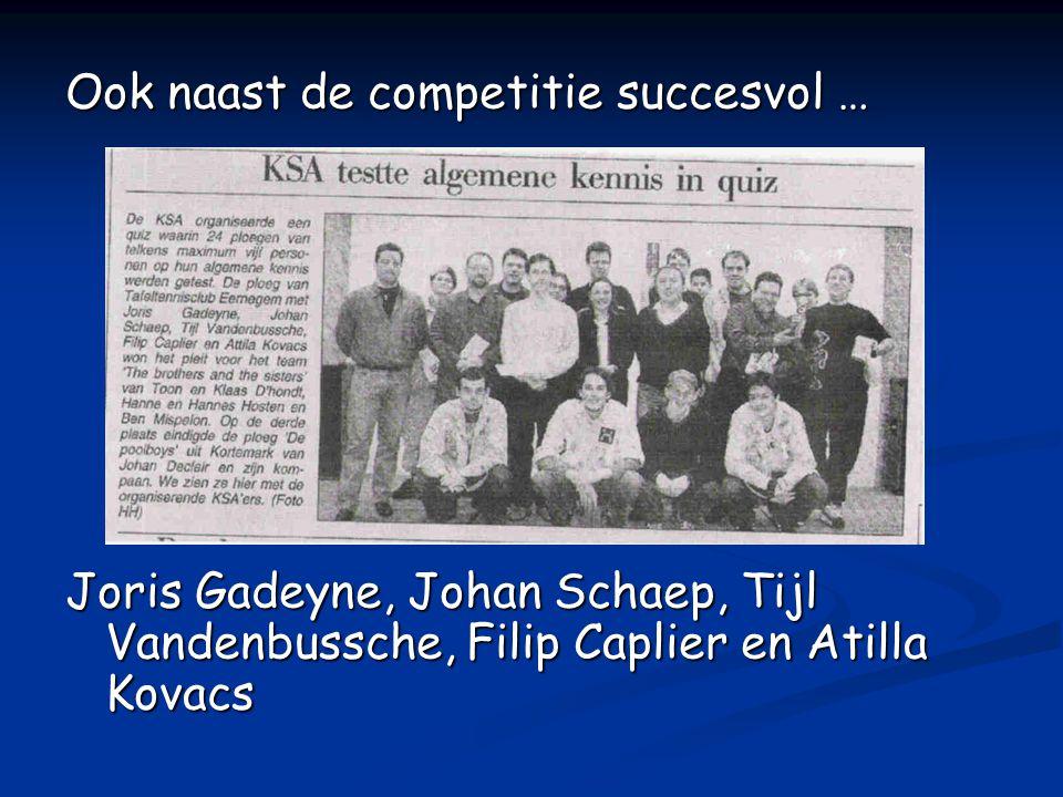 Ook naast de competitie succesvol … Joris Gadeyne, Johan Schaep, Tijl Vandenbussche, Filip Caplier en Atilla Kovacs