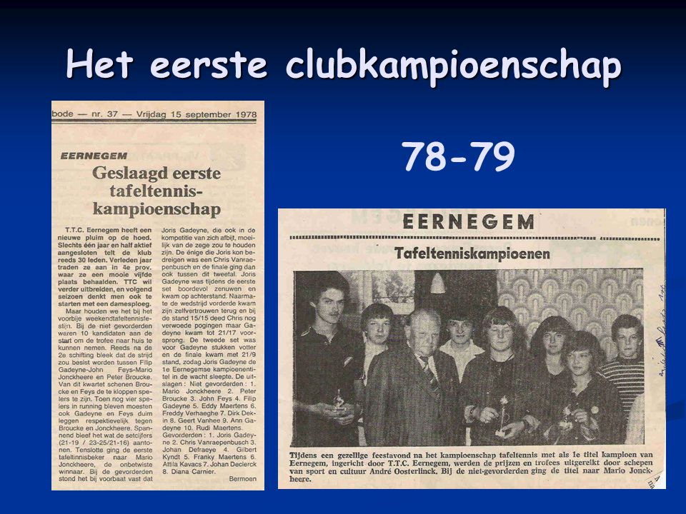 Het eerste clubkampioenschap 78-79