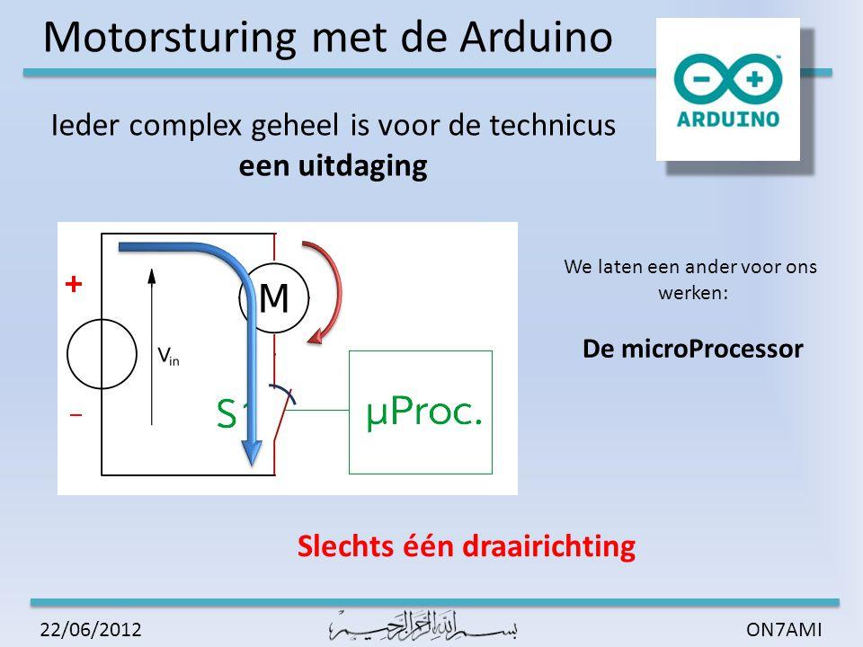 Motorsturing met de Arduino ON7AMI22/06/2012 Er bestaat geen uitdaging zonder oplossing Full H-Bridge sturing We sluiten S1 en S4 We openen S1 en S4 We sluiten S3 en S2 We openen S3 en S2