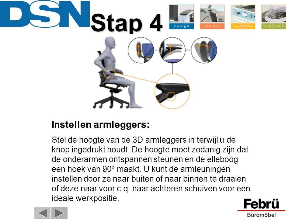 Stap 4 Instellen armleggers: Stel de hoogte van de 3D armleggers in terwijl u de knop ingedrukt houdt. De hoogte moet zodanig zijn dat de onderarmen o